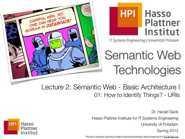 Semantic Web                                 TechnologiesLecture 2: Semantic Web - Basic Architecture I                   ...