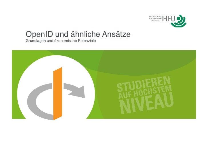 """OpenID und ähnliche AnsätzeGrundlagen und ökonomische Potenziale """""""