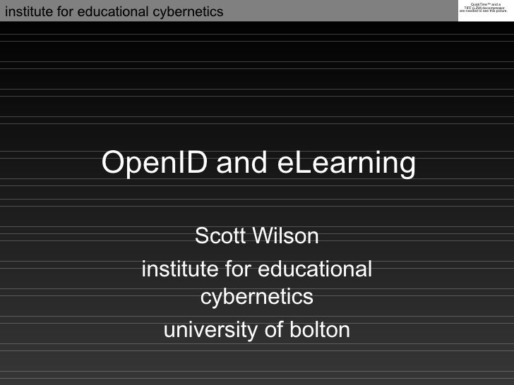 OpenID and eLearning Scott Wilson institute for educational cybernetics university of bolton