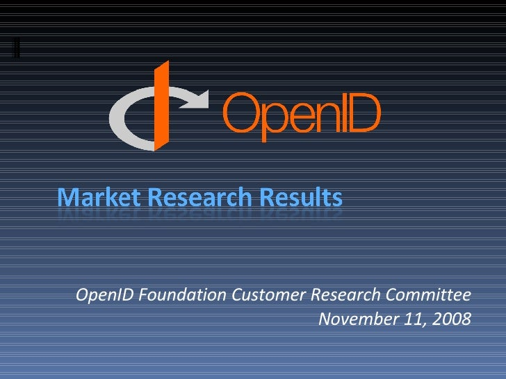 OpenID Foundation Customer Research Committee November 11, 2008