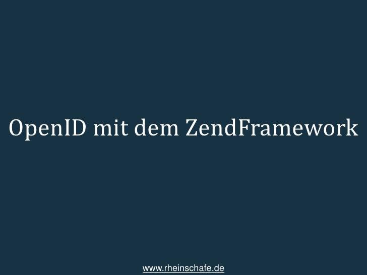 OpenID mit dem ZendFramework               www.rheinschafe.de
