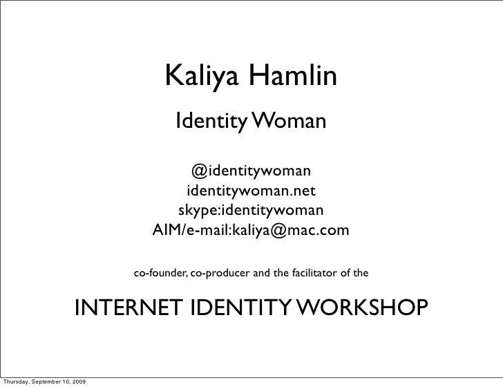 Kaliya Hamlin                                        Identity Woman                                         @identitywoman...