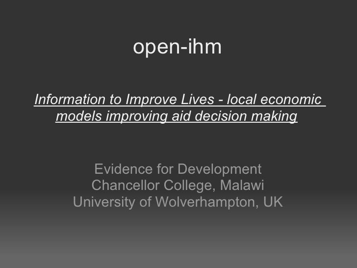 open-ihm Information to Improve Lives - local economic models improving aid decision making Evidence for Development Chanc...