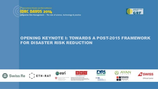 OPENING KEYNOTE I: TOWARDS A POST-2015 FRAMEWORK FOR DISASTER RISK REDUCTION