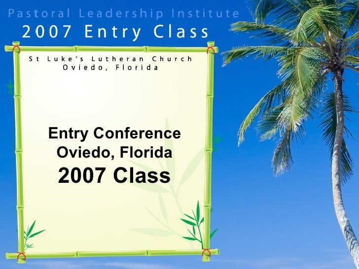 Entry Conference Oviedo, Florida 2007 Class