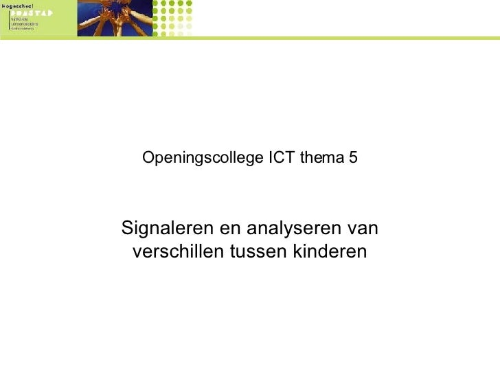 Openingscollege ICT thema 5 Signaleren en analyseren van verschillen tussen kinderen