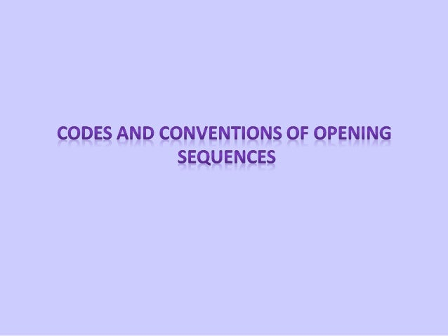 codes and conventions to opening film sequence