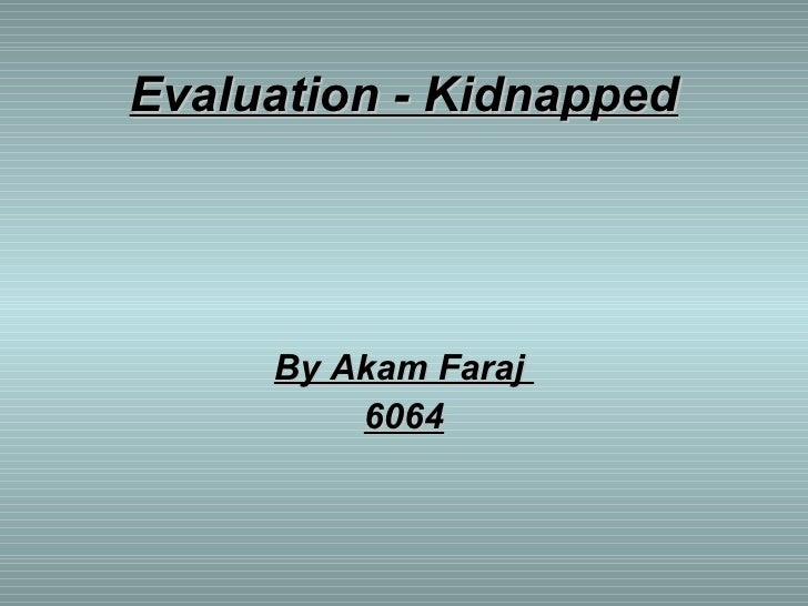 Evaluation - Kidnapped By Akam Faraj  6064