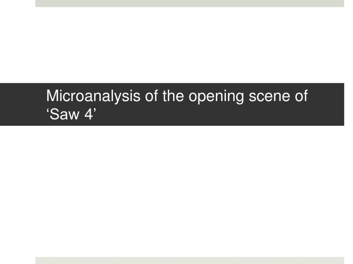 Microanalysis of the opening scene of'Saw 4'