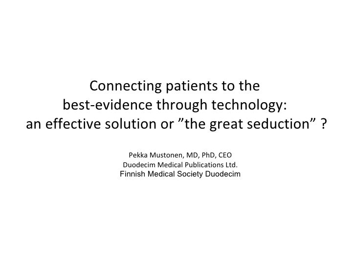 """Connecting patients to the best-evidence through technology: An effective solution or """"the great seduction""""?"""