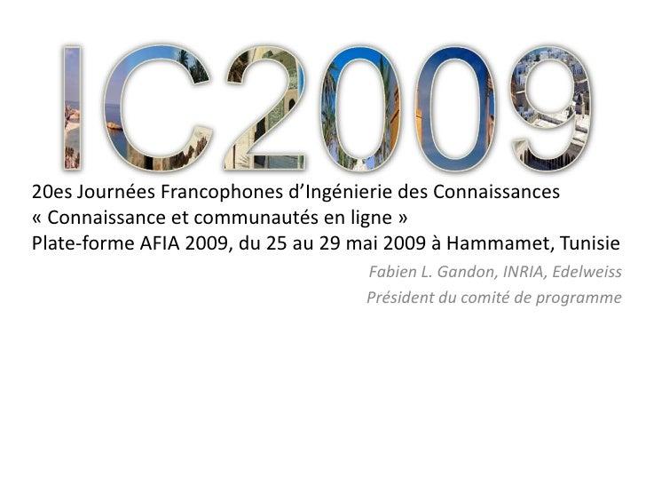 20es Journées Francophones d'Ingénierie des Connaissances « Connaissance et communautés en ligne » Plate-forme AFIA 2009, ...