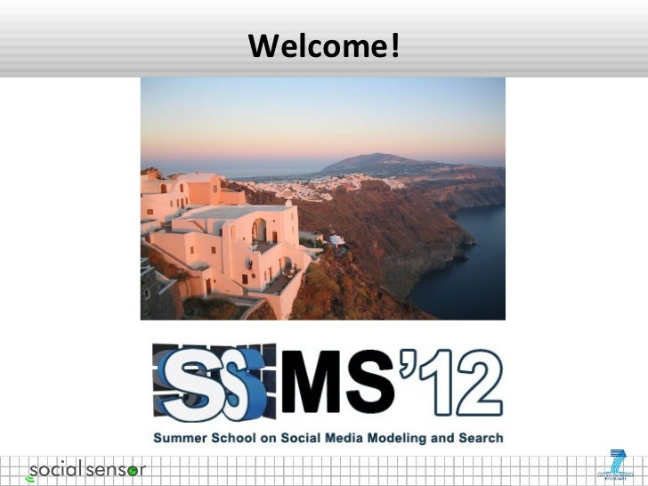 Introduction for the Summer School on Social Media Modeling and Search 2012
