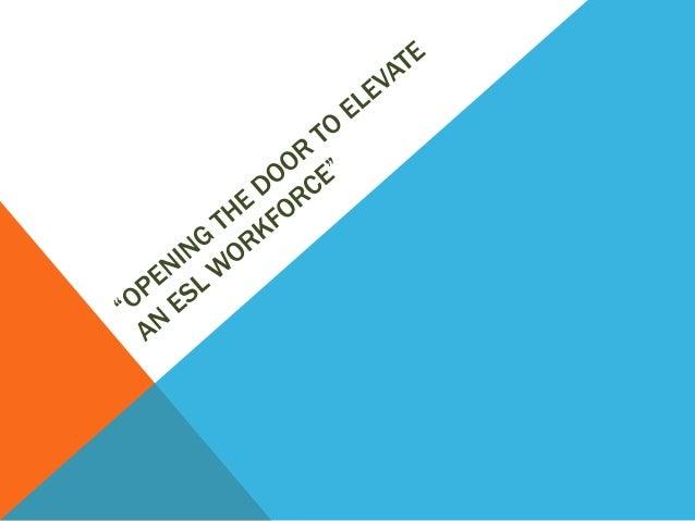 Opening the Door to Elevate an ESL Workforce