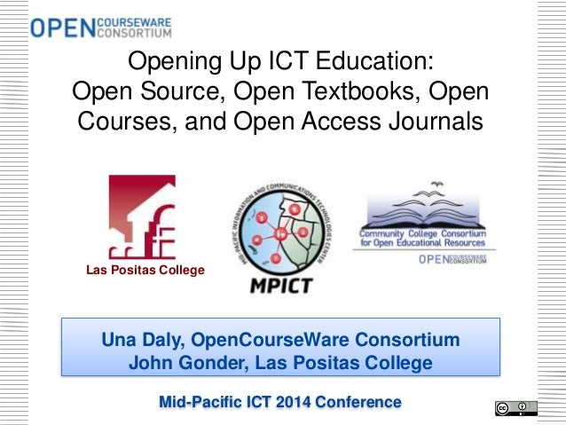 Opening Up ICT Education: Open Source, Open Textbooks, Open Courses, and Open Access Journals  Las Positas College  Una Da...
