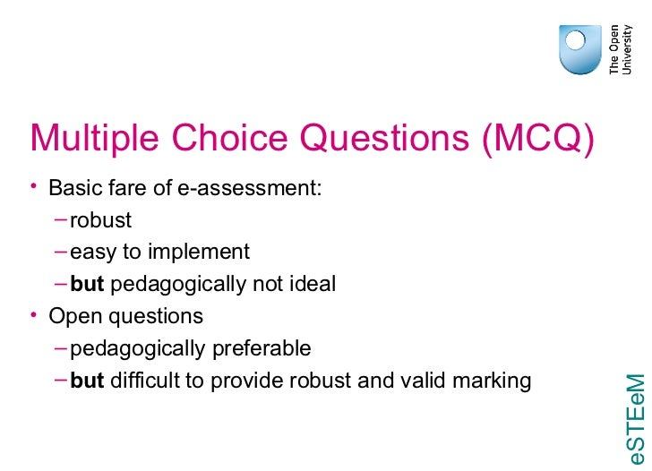 multiple choice questions and essay questions Do essay and multiple-choice questions  measure the same thing by  stephen hickson and w robert reed abstract  our study empirically investigates the relationship between essay and multiple-choice.