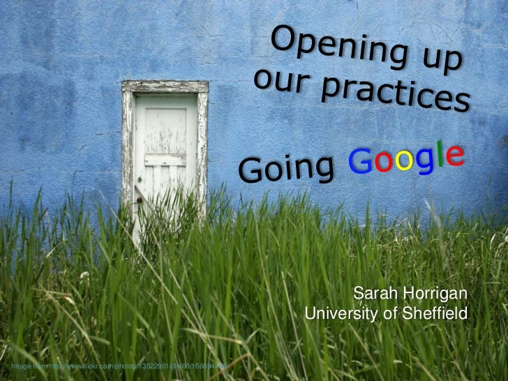 Opening up our practices -  Going Google