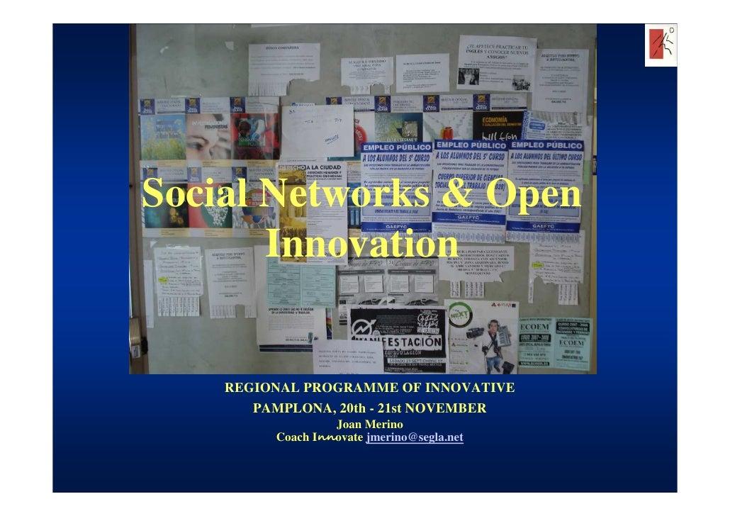 Social Networks & Open        Innovation       REGIONAL PROGRAMME OF INNOVATIVE        PAMPLONA, 20th - 21st NOVEMBER     ...