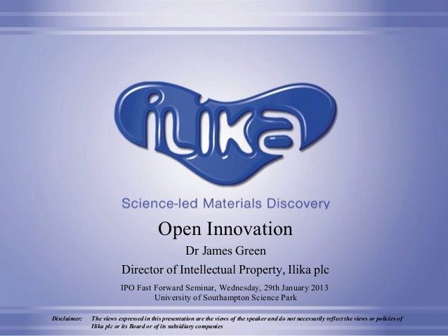 Open Innovation                                       Dr James Green                          Director of Intellectual Pro...