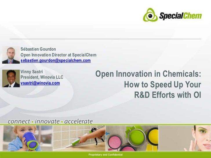 Sébastien Gourdon<br />Open Innovation Director at SpecialChem<br />sebastien.gourdon@specialchem.com<br />Vinny Sastri<br...