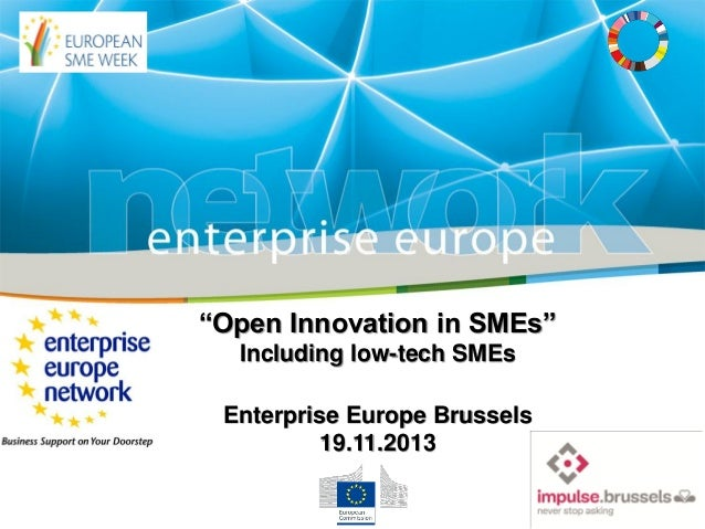 """""""Open Innovation in SMEs"""" Including low-tech SMEs Enterprise Europe Brussels 19.11.2013"""