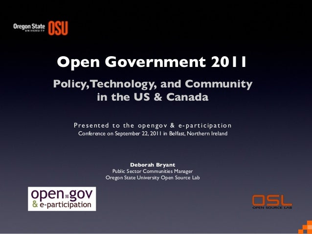 Open Government: Policy,Technology, and Community  in the US & Canada