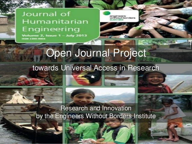 Open Journal Project Research and Innovation by the Engineers Without Borders Institute towards Universal Access in Resear...