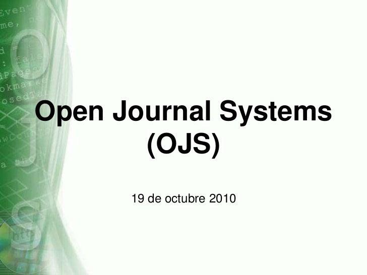 Open Journal Systems       (OJS)      19 de octubre 2010