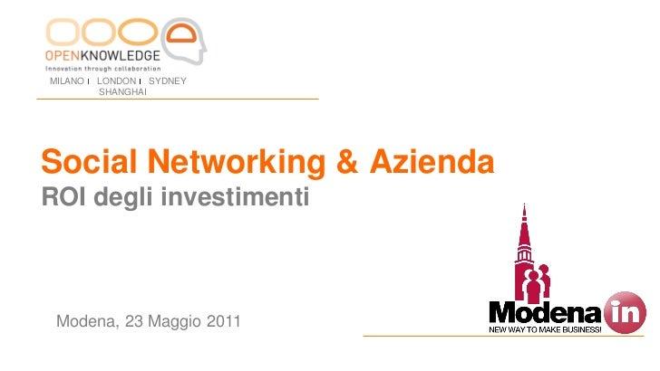 MILANO   LONDON SYDNEY         SHANGHAISocial Networking & AziendaROI degli investimenti Modena, 23 Maggio 2011