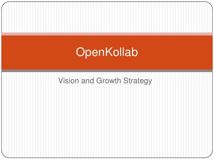 Vision and Growth Strategy<br />OpenKollab<br />