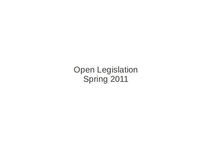 Open Legislation Spring 2011 Talk 1