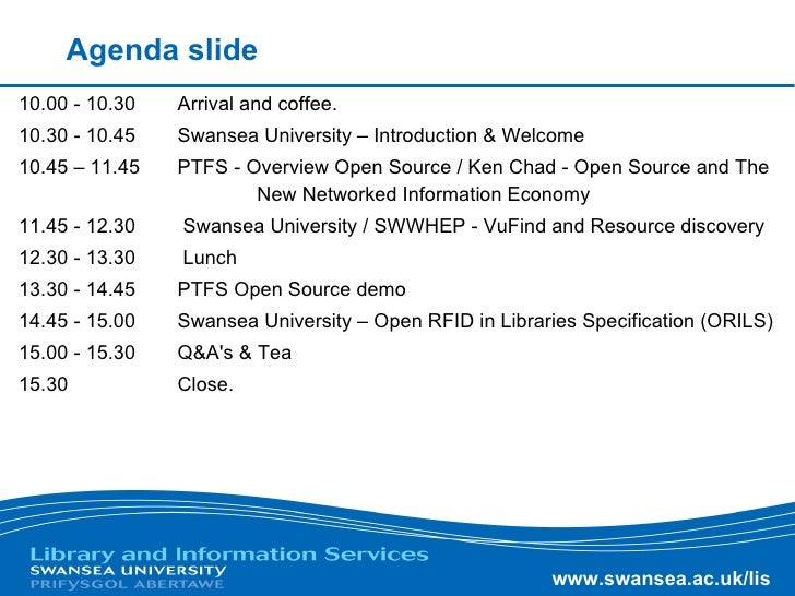 Agenda slide <ul><li>10.00 - 10.30  Arrival and coffee.  </li></ul><ul><li>10.30 - 10.45  Swansea University – Introductio...