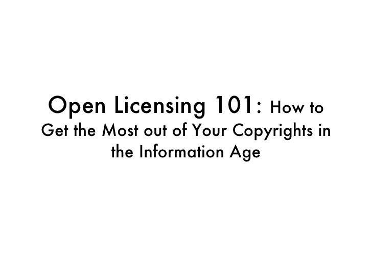 Open Licensing 101:  How to Get the Most out of Your Copyrights in the Information Age