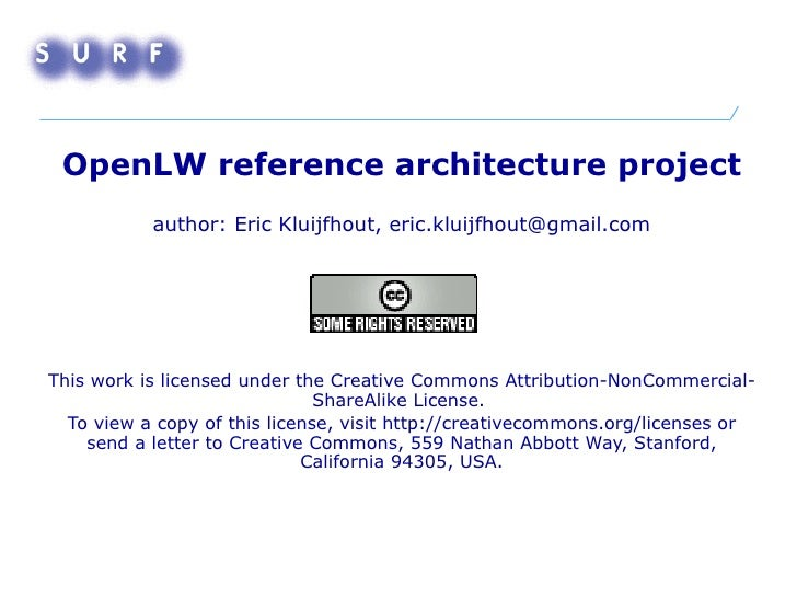 OpenLW reference architecture project author: Eric Kluijfhout, eric.kluijfhout@gmail.com   This work is licensed under the...