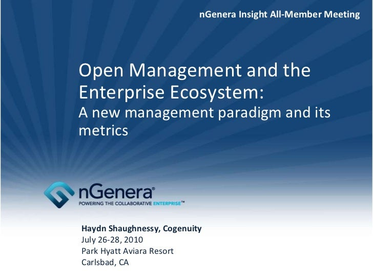 nGenera Insight All-Member MeetingOpen Management and theEnterprise Ecosystem:A new management paradigm and itsmetricsHayd...