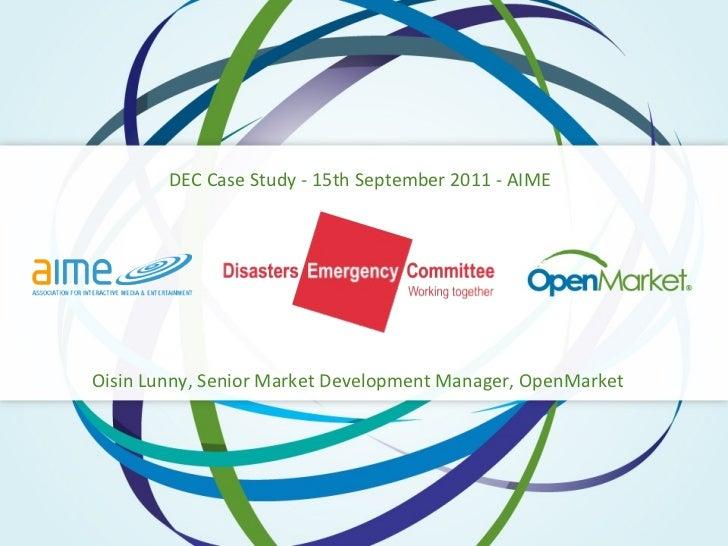 DEC Case Study - 15th September 2011 - AIMEOisin Lunny, Senior Market Development Manager, OpenMarket