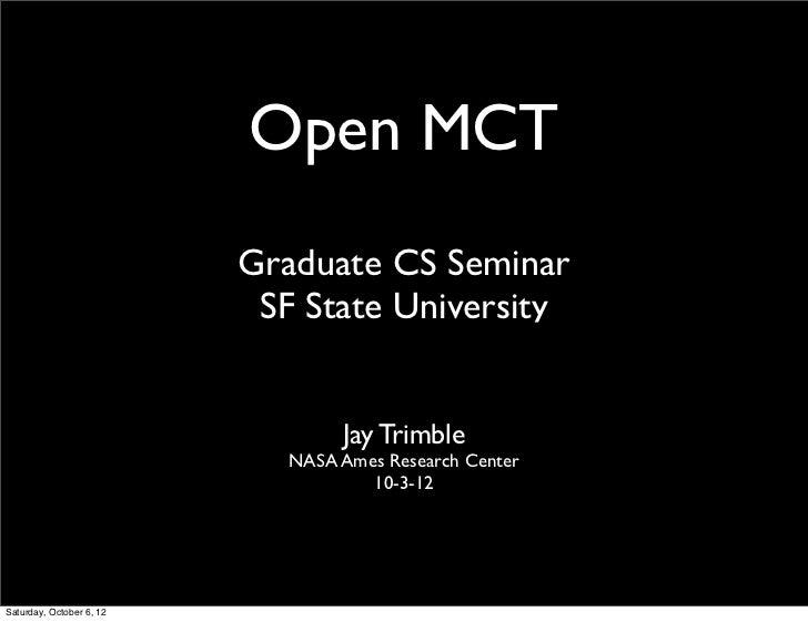 Open MCT                          Graduate CS Seminar                           SF State University                       ...