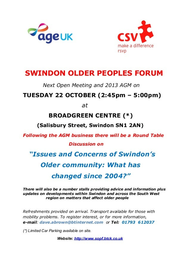 SWINDON OLDER PEOPLES FORUM Next Open Meeting and 2013 AGM on TUESDAY 22 OCTOBER (2:45pm – 5:00pm) at BROADGREEN CENTRE (*...