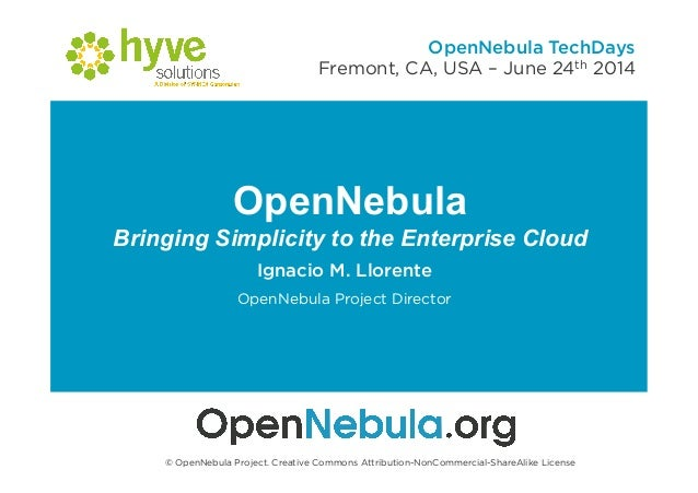 OpenNebula - Bringing Simplicity to the Enterprise Cloud