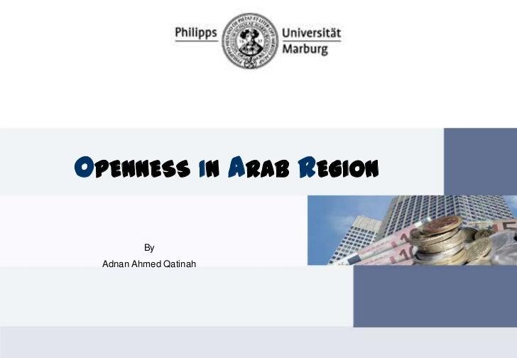 OPENNESS IN ARAB REGION          By  Adnan Ahmed Qatinah