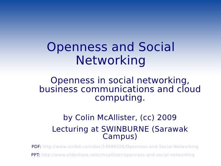 Openness and Social Networking <ul><li>Openness in social networking, business communications and cloud computing. </li></...