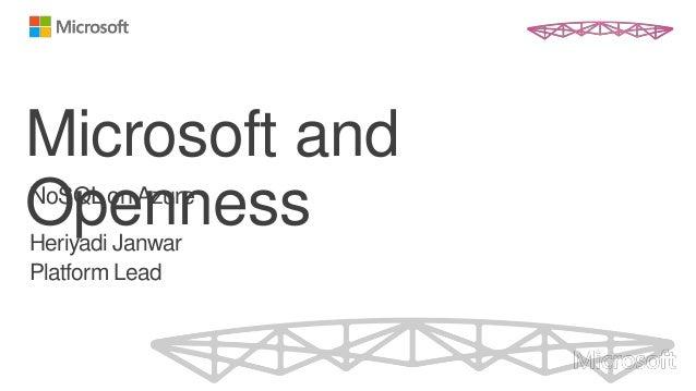 Microsoft andOpennessNoSQL on AzureHeriyadi JanwarPlatform Lead