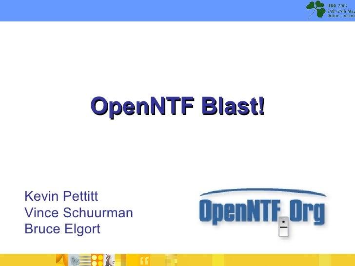 OpenNTF Blast! Kevin Pettitt Vince Schuurman Bruce Elgort