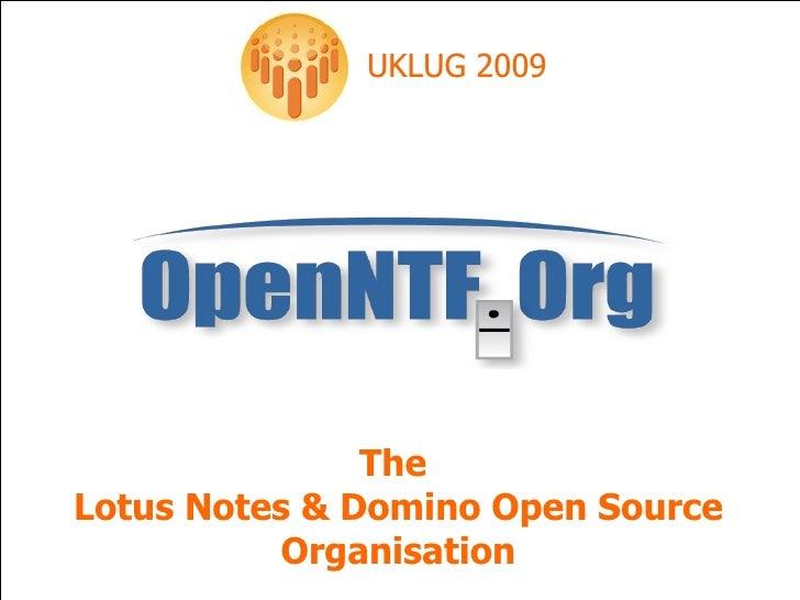 OpenNTF - UKLUG 2009 Edinburgh