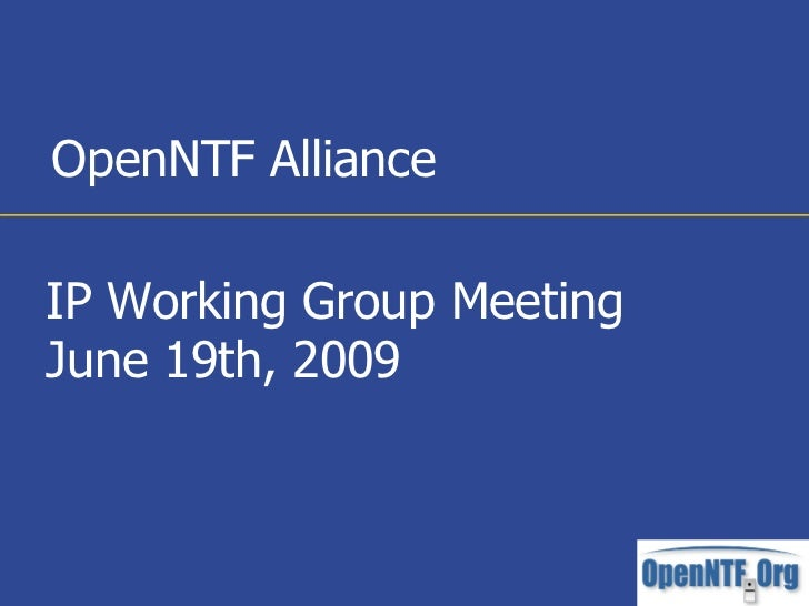 OpenNTF Alliance  IP Working Group Meeting June 19th, 2009