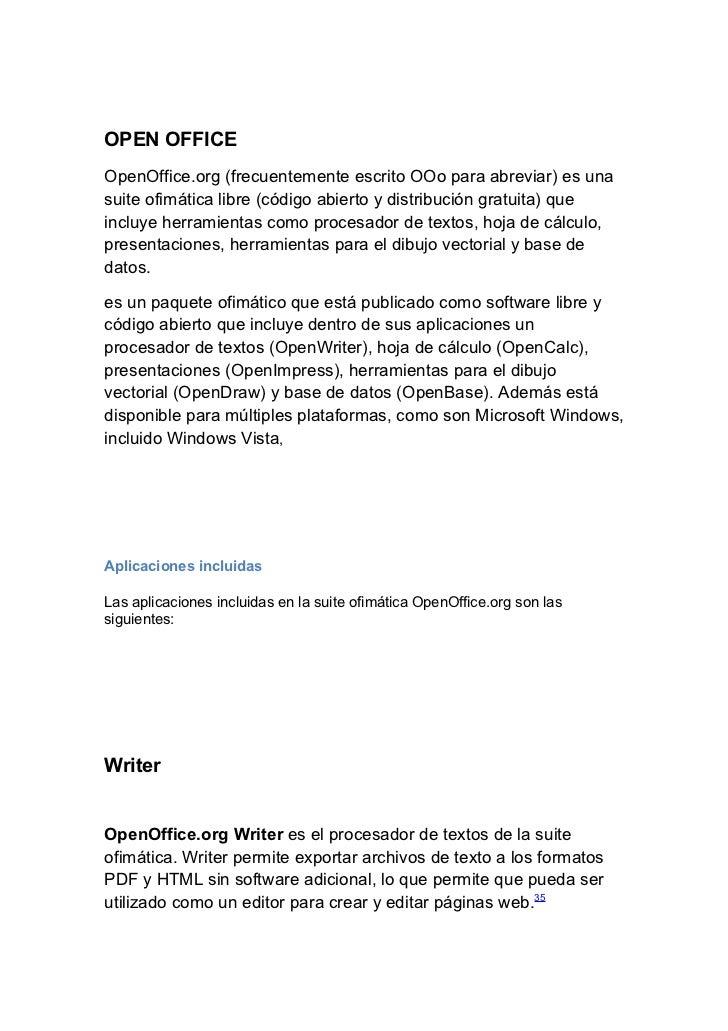 OPEN OFFICEOpenOffice.org (frecuentemente escrito OOo para abreviar) es unasuite ofimática libre (código abierto y distrib...