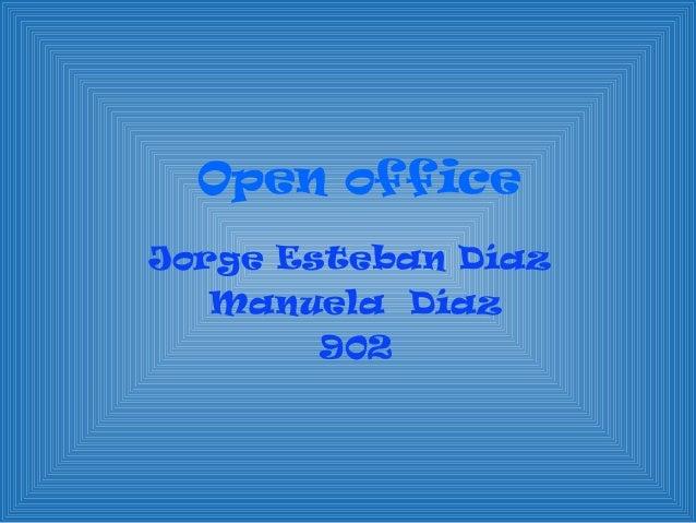 Open officeJorge Esteban Díaz   Manuela Díaz        902