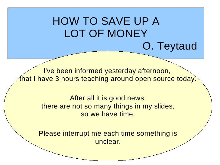HOW TO SAVE UP A           LOT OF MONEY                       O. Teytaud        Ive been informed yesterday afternoon,that...