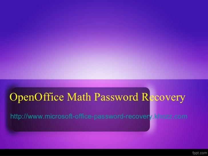 OpenOffice Math Password Recoveryhttp://www.microsoft-office-password-recovery.khozz.com