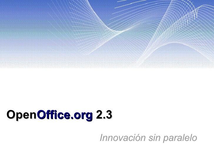 OpenOffice.org 2.3: Innovacion sin paralelo