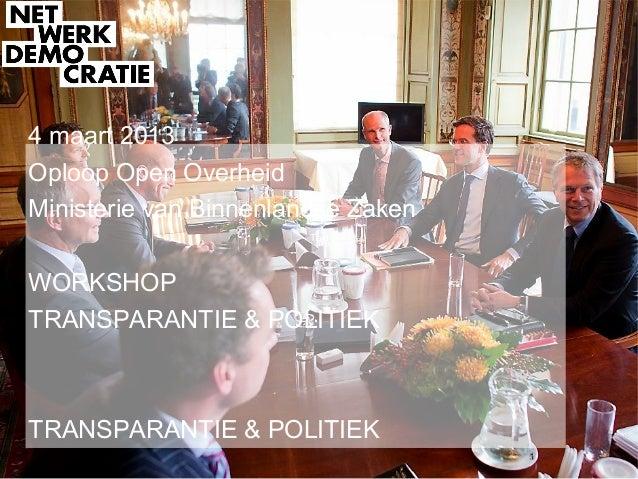 4 maart 2013Oploop Open OverheidMinisterie van Binnenlandse Zaken                       Text                        TextWO...